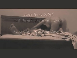 Arab fucks Danish GF in Dubai