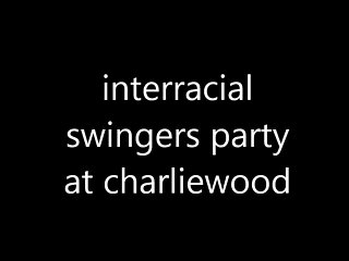 Interracial swingers party at Charliewood