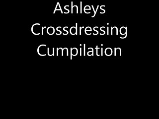 Ashley's crossdressing cumpilation