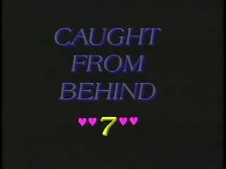 Caught from Behind 7